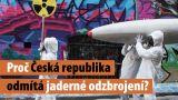 Proč Česká republika odmítá jaderné odzbrojení?