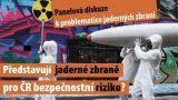 Představují  jaderné zbraně pro Českou republiku bezpečnostní riziko?